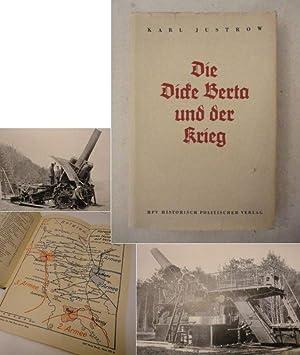Die Dicke Berta und der Krieg: Justrow, Karl VDI (Oberstleutnant a. D.):