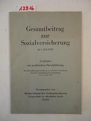 Gesamtbeitrag zur Sozialversicherung ab 1. Juli 1942. Leitfaden zur praktischen Durchführung. ...