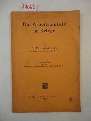 Der Arbeitseinsatz im Kriege: Willeke, Dr. Eduard: