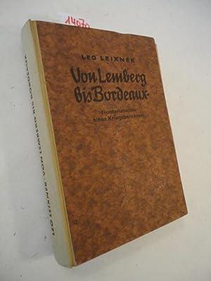 Von Lemberg bis Bordeaux - Fronterlebnisse eines Kriegsberichters. Mit 200 Fotoabbildungen.: ...