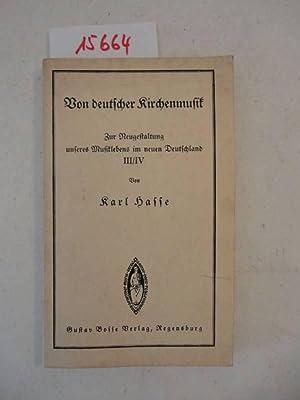 Von deutscher Kirchenmusik. Zur Neugestaltung unseres Musiklebens in Deutschland III/IV, ...