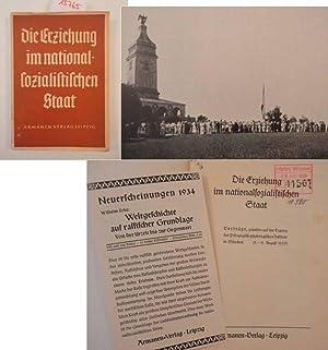 Die Erziehung im nationalsozialistischen Staat. Vorträge, gehalten auf der Tagung des Pä...