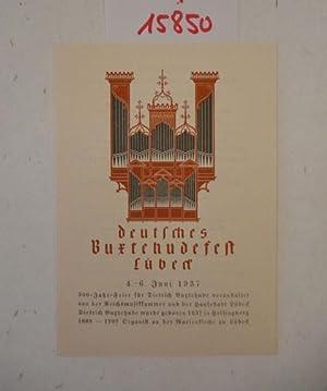 Deutsches Buxtehudefest Lübeck 4. bis 6. Juni 1937 300-Jahr-Feier für die Dietrich ...