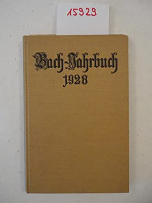 Bach-Jahrbuch. 25.Jahrgang 1928, im Auftrag der Neuen Bachgesellschaft herausgegeben