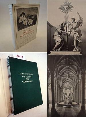 Die Kunst der Goethezeit von 1750 bis: Landsberger, Franz: