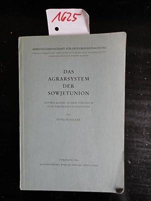 Das Agrarsystem der Sowjetunion, Entwicklung seiner Struktur und Produktionsleitung: Schiller, Otto...