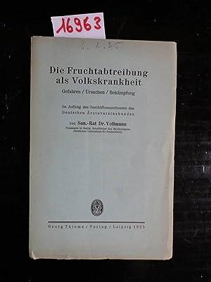 Die Fruchtabtreibung als Volkskrankheit. Gefahren / Ursachen / Bekämpfung, im ...