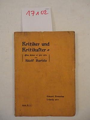 Kritiker und Kritikaster. Pro domo et pro arte: Bartels, Adolf: