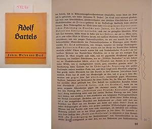 Adolf Bartels - Leben, Wesen und Werk. Herausgegeben im Auftrag des Adolf Bartels-Bundes durch den ...