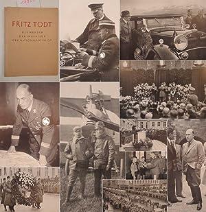 Fritz Todt der Mensch, der Ingenieur, der Nationalsozialist. Ein Bericht über Leben und Werk: ...