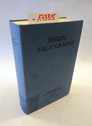 Berlin-Bibliographie (bis 1960). In der Staatsbibliothek Berlin bearbeitet von Hans Zopf und Gerd ...