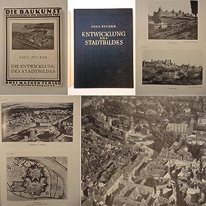 Die Entwicklung des Stadtbildes, die Stadt als Form. Mit 601 Abbildungen * mit O r i g i n a l - S ...
