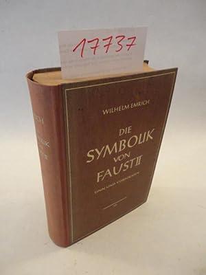 Die Symbolik von Faust II. Sinn und Vorformen: Emrich, Wilhelm:
