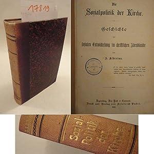 Die Sozialpolitik der Kirche. Geschichte der sozialen Entwickelung im christlichen Abendlande: ...