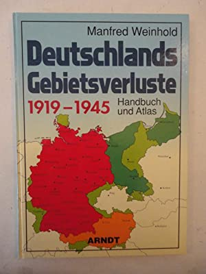 Deutschlands Gebietsverluste 1919-1945: Weinhold, Manfred: