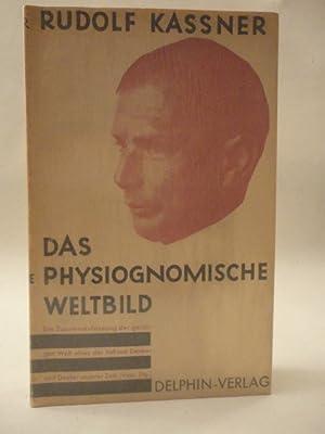 Das physiognomische Weltbild / Eine Zusammenfassung der geistigen Welt eines der tiefsten ...