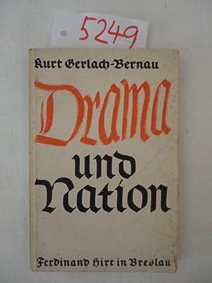Drama und Nation, ein Beitrag zur Wegbereitung des nationalsozialistischen Dramas: Kurt ...