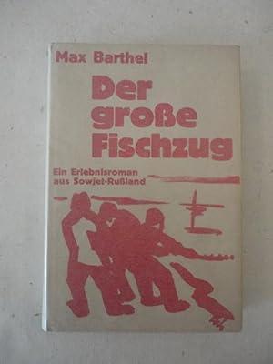Der große Fischzug, ein Erlebnisroman aus Sowjet-Russland * mit O r i g i n a l - S c h u t z...