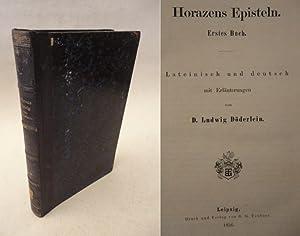 Horazens Episteln. Erstes und zweites Buch lateinisch und deutsch, mit Erläuterungen: ...