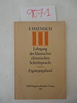 Lehrgang der klassischen chinesischen Schriftsprache Band II: Haenisch: