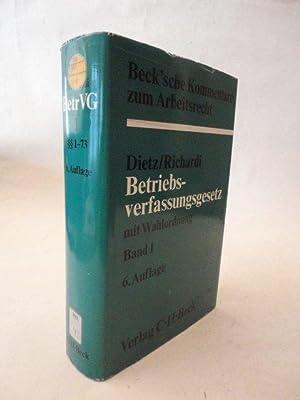 Betriebsverfassungsgesetz. Band 1 §§ 1 - 73, mit Wahlordnung. Kommentar von Dr.Reinhard ...