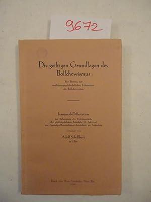 Die geistigen Grundlagen des Bolschewismus. Ein Beitrag zur entstehungsgeschichtlichen Erkenntnis ...