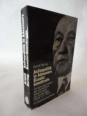 Außenpolitik in Adenauers Kanzlerdemokratie. Bonns Beitrag zur Europäischen ...