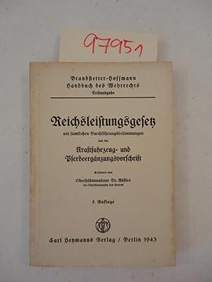 Handbuch des Wehrrechts. Reichsleistungsgesetz mit sämtlichen Durchführungsbestimmungen ...