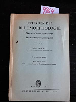 Leitfaden der Blutmorphologie / Manual of Beood Marphology / Precis de Morphologie ...