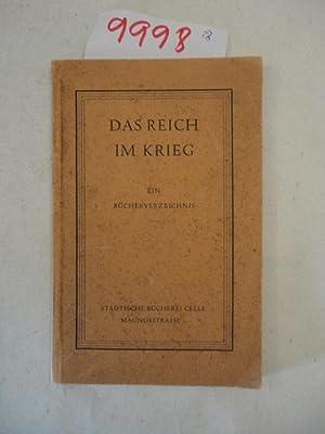 Das Reich im Krieg. Ein Bücherverzeichnis. Im Auftrag der Reichsstelle für das Volksb&...