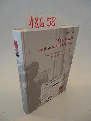 Wehrmacht und sexuelle Gewalt. Sexualverbrechen vor deutschen Militärgerichten 1939-1945: Beck...