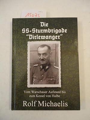 """Die SS-Sturmbrigade """"Dirlewanger"""". Vom Warschauer Kessel bis zum Kessel von Halbe: ..."""