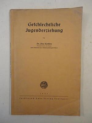 Geschlechtliche Jungenderziehung, von Dr. Otto Kersten (Oberregierungsrat und Direktor) unter ...