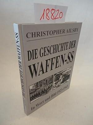 Die Geschichte der Waffen-SS in Wort und Bild 1923-1945: Ailsby, Christopher: