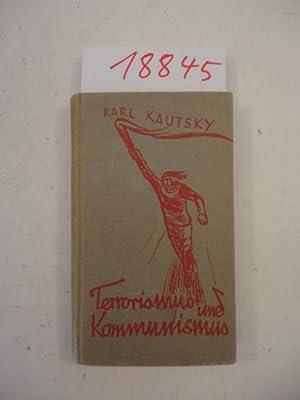 Terrorismus und Kommunismus. Ein Beitrag zur Naturgeschichte der Revolutio: Kautsky, Karl:
