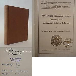 Der ärztliche Nachwuchs zwischen Weltkrieg und nationalsozialistischer Erhebung: Dr.Wilhelm ...