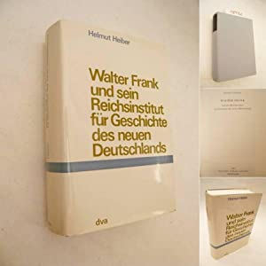Walter Frank und sein Reichsinstitut für Geschichte des neuen Deutschlands: Helmut Heiber: