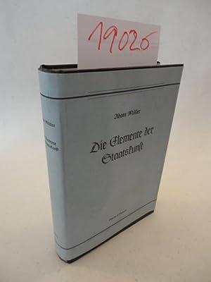 Die Elemente der Staatskunst. Sechsunddreissig Vorlesungen, ungekürzte Ausgabe: M�ller, Adam: