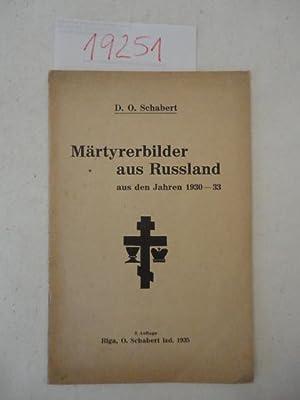 Märtyrerbilder aus Russland aus den Jahren 1930-33: D.O. Schabert:
