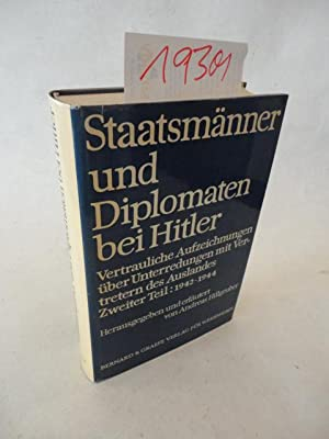 Staatsmänner und Diplomaten bei Hitler. Vertrauliche Aufzeichnungen über Unterredungen ...