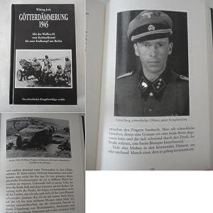 Götterdämmerung 1945. Mit der Waffen-SS vom Kurlandkessel bis zum Endkampf um Berlin. Ein...