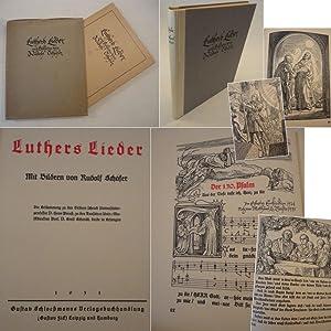 Luthers Lieder. Mit Bildern von Rudolf Schäfer * m i t O r i g i n a l - S c h u t z u m s c h...