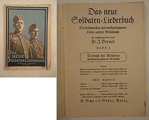 Das neue Soldaten-Liederbuch. Die bekanntesten und meistgesungenen Lieder unserer Wehrmacht. Band I...