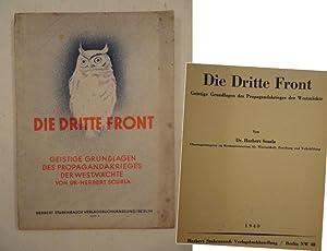 Die Dritte Front. Geistige Grundlagen des Propagandakrieges der Westmächte: Dr. Herbert Scurla...