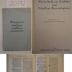 Wörterbuch zur Erblehre und Erbpflege (Rassenpflege), bearbeitet von Medizialrat Dr. Erich ...