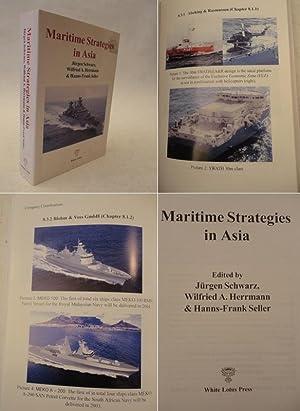 Maritime Strategies in Asia: Jürgen Schwarz Wilfried A. Herrmann und Hanns-Frank Seller: