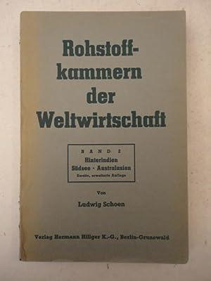 Rohstoffkammern der Weltwirtschaft, Band 2: Hinterindien, Südsee, Australien: Ludwig Schoen: