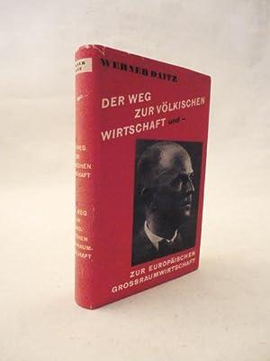 Der Weg zur völkischen Wirtschaft. Ausgewählte Reden und Aufsätze von Werner Daitz. ...