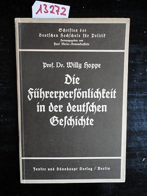 """Die Führerpersönlichkeit in der deutschen Geschichte. Heft 2 der Reihe """"Schriften ..."""