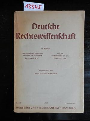 Deutsche Rechtswissenschaft. Herausgegeben im Auftrag der Reichsminister Bernhard Rust und Dr.Hans ...